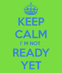 Baby - keep calm im not ready yet